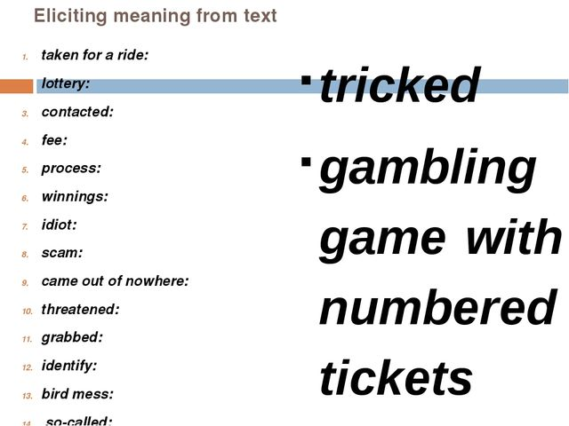 Eliciting meaning from text taken for a ride: lottery: contacted: fee: proces...