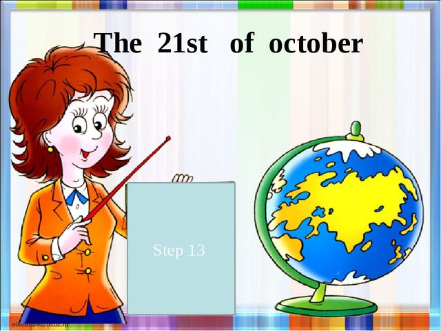 Step 13 The 21st of october