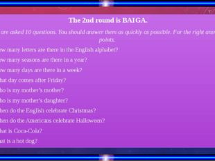 The 2nd round is BAIGA. You are asked 10 questions. You should answer them a