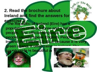 The Republic of Ireland (Eire) has a population of about three and a half mi