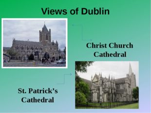 Views of Dublin Christ Church Cathedral St. Patrick's Cathedral