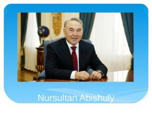 Nursultan Abishuly Nazarbayev
