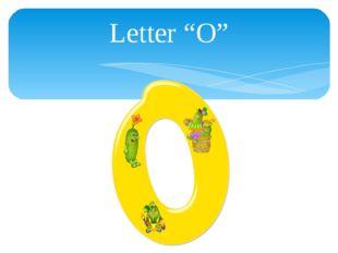 "Letter ""O"""