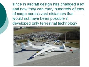 since in aircraft design has changed a lot and now they can carry hundreds of