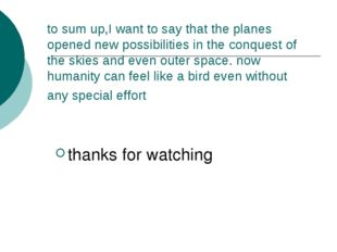 to sum up,I want to say that the planes opened new possibilities in the conqu
