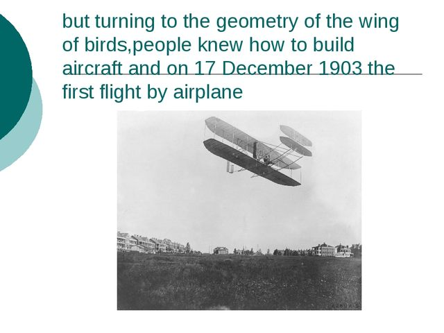 but turning to the geometry of the wing of birds,people knew how to build air...