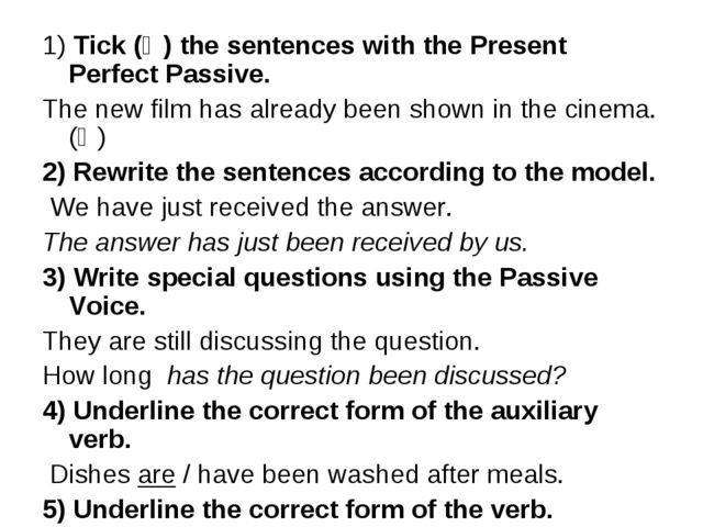 1) Tick (Ѵ) the sentences with the Present Perfect Passive. The new film has...