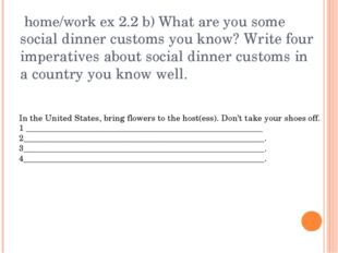 home/work ex 2.2 b) What are you some social dinner customs you know? Write