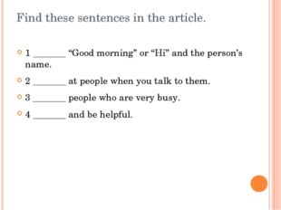 """Find these sentences in the article. 1 _______ """"Good morning"""" or """"Hi"""" and the"""