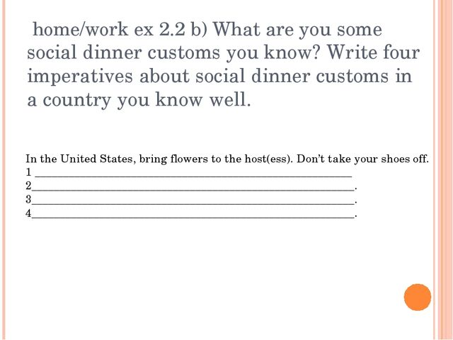 home/work ex 2.2 b) What are you some social dinner customs you know? Write...