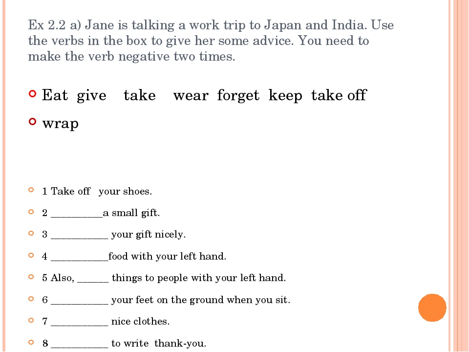 Ex 2.2 a) Jane is talking a work trip to Japan and India. Use the verbs in th...