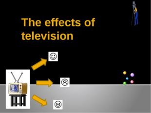 The effects of television