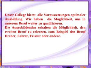 Unser College bietet alle Voraussetzungen optimaler Ausbildung. Wir haben die