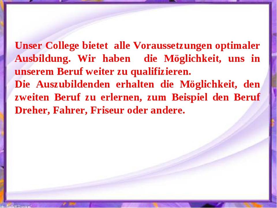 Unser College bietet alle Voraussetzungen optimaler Ausbildung. Wir haben die...