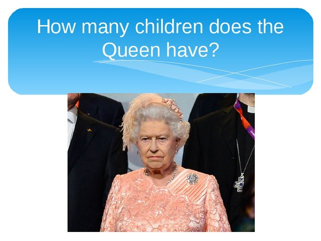 How many children does the Queen have?