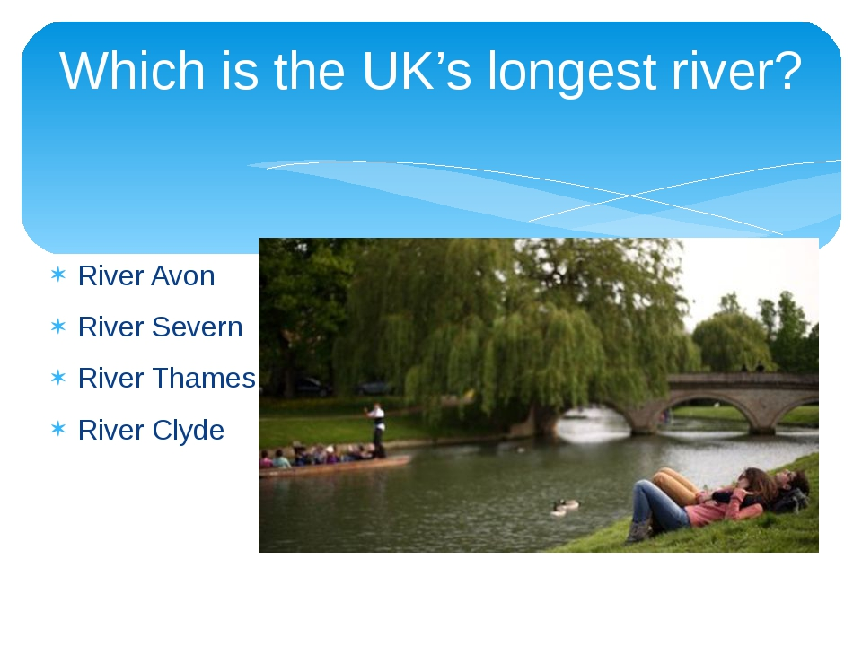 Which is the UK's longest river? River Avon River Severn River Thames River C...