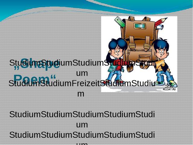 """Shape Poem"" StudiumStudiumStudiumStudiumStudium StudiumStudiumFreizeitStudi..."
