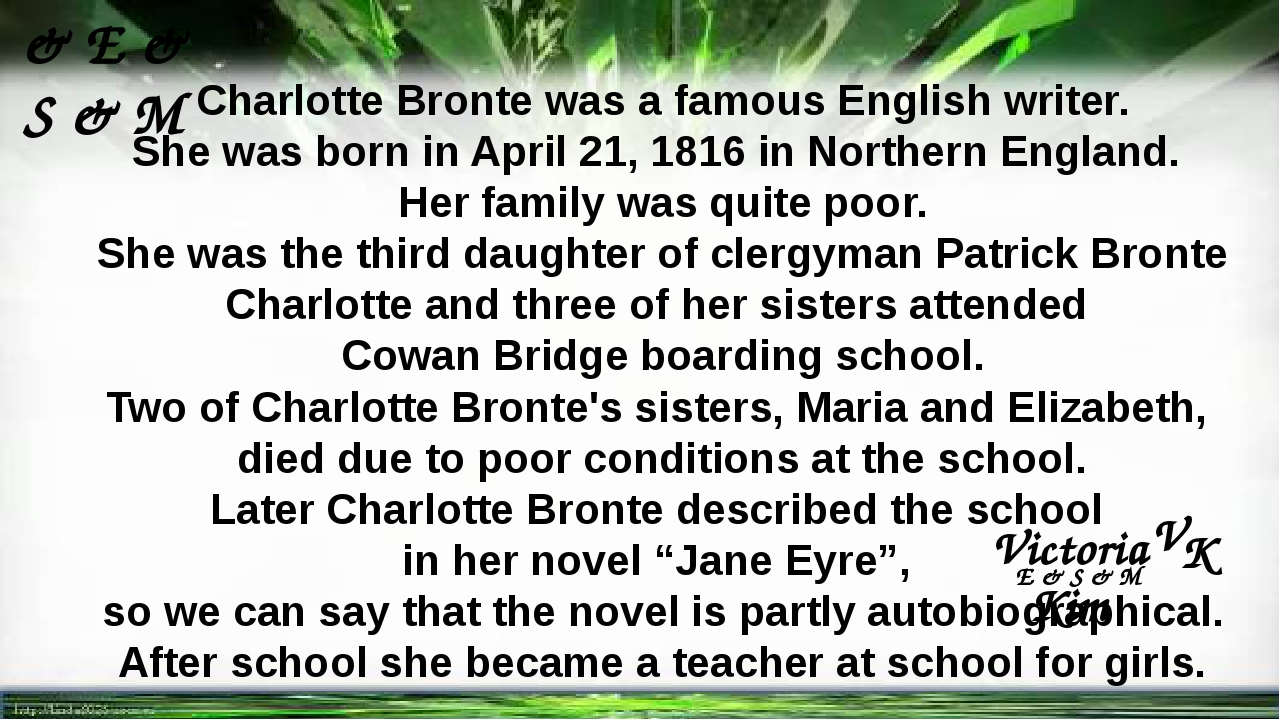 Charlotte Bronte was a famous English writer. She was born in April 21, 1816...