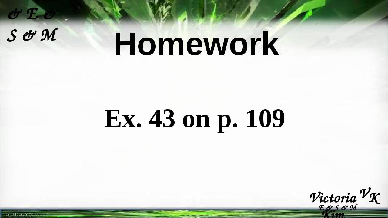 Victoria Kim K V E & S & M & E & S & M Homework Ex. 43 on p. 109