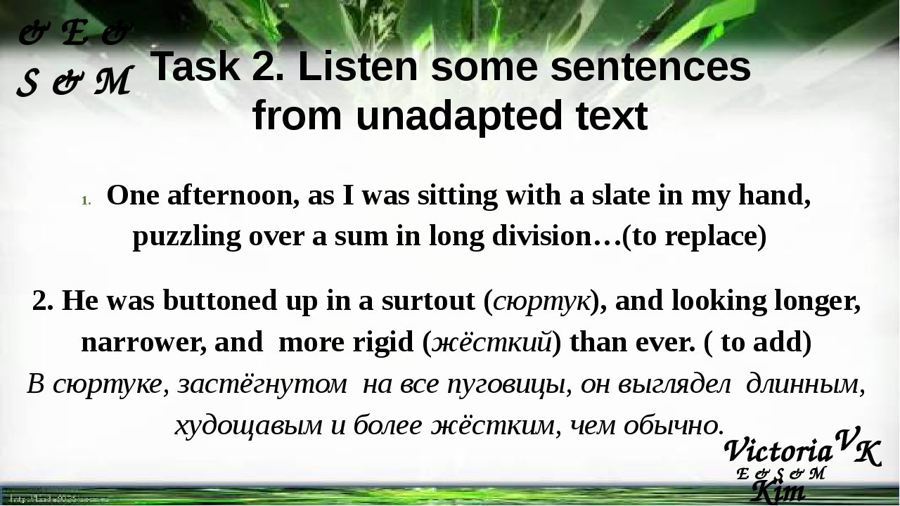 Task 2. Listen some sentences from unadapted text One afternoon, as I was sit...