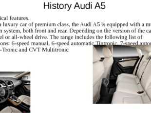 History Audi A5 The technical features. As befits a luxury car of premium cla