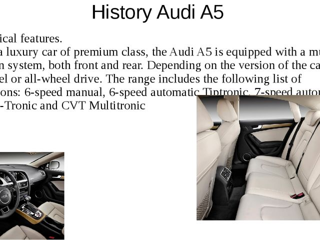 History Audi A5 The technical features. As befits a luxury car of premium cla...
