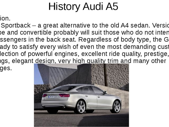 History Audi A5 Conclusion. Audi A5 Sportback – a great alternative to the ol...
