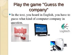 "Play the game ""Guess the company"" In the text, you heard in English, you have"