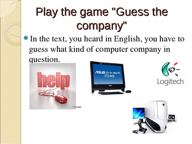 "Play the game ""Guess the company"" In the text, you heard in English, you have..."