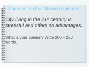 Comment on the following statement City living in the 21st century is stressf