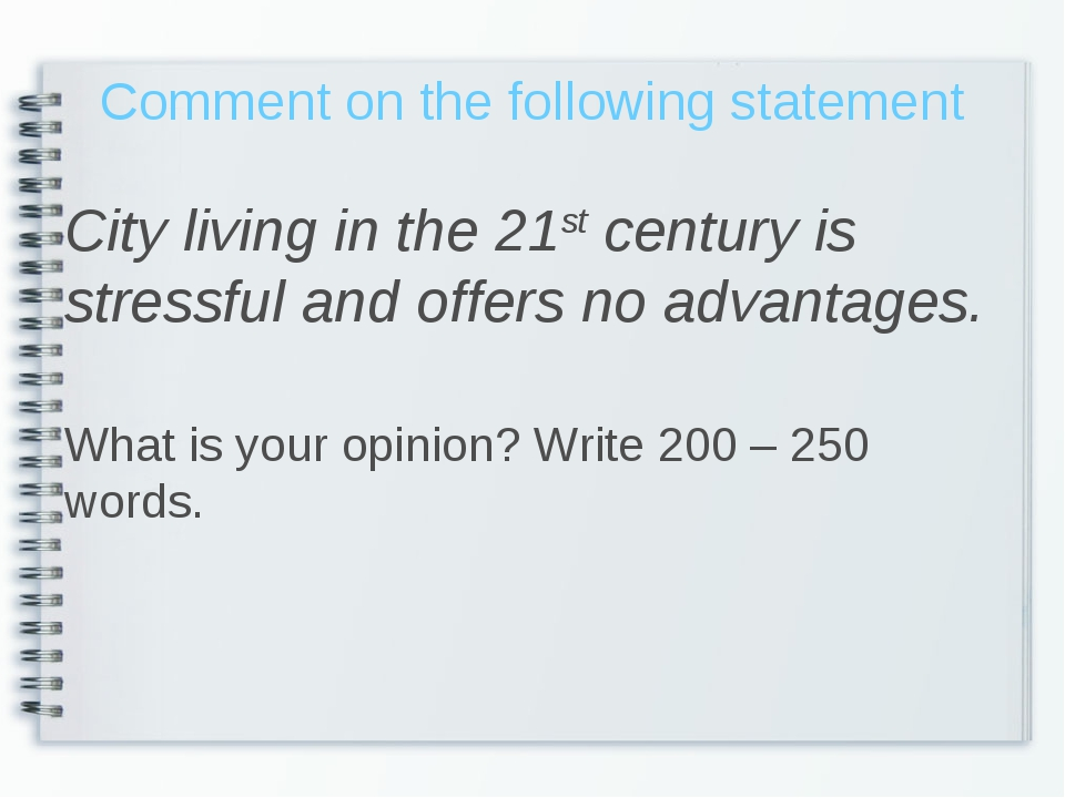 Comment on the following statement City living in the 21st century is stressf...