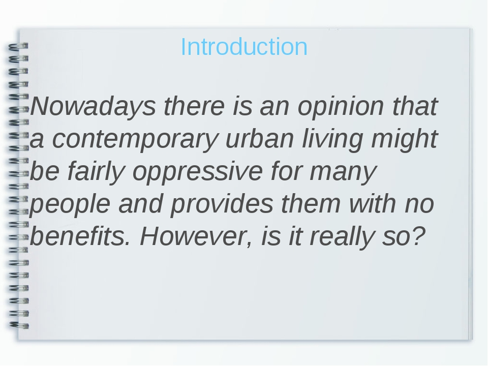 Introduction Nowadays there is an opinion that a contemporary urban living mi...