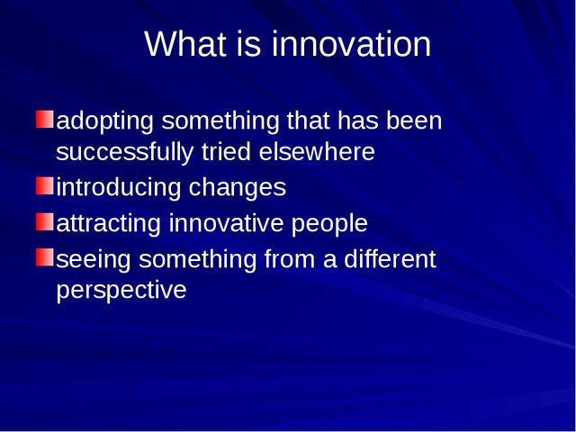 What is innovation adopting something that has been successfully tried elsewh...