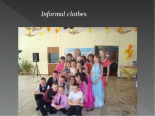 Informal clothes