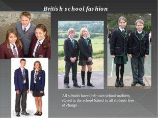 British school fashion : All schools have their own school uniform, stored in