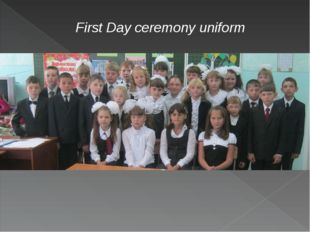 First Day ceremony uniform