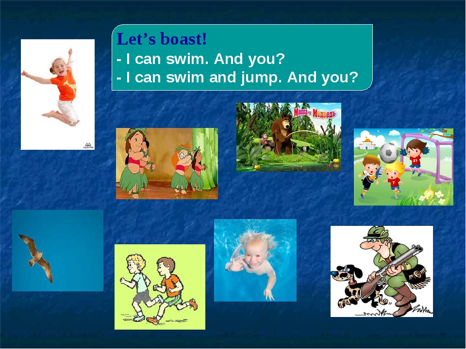 Let's boast! - I can swim. And you? - I can swim and jump. And you?