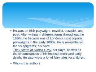 He was an Irish playwright, novelist, essayist, and poet. After writing in di