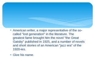 """American writer, a major representative of the so-called """"lost generation"""" in"""