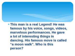 This man is a real Legend! He was famous by his voice, songs, videos, marvelo