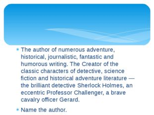 The author of numerous adventure, historical, journalistic, fantastic and hum
