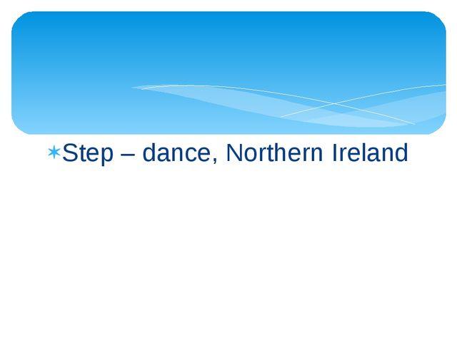Step – dance, Northern Ireland
