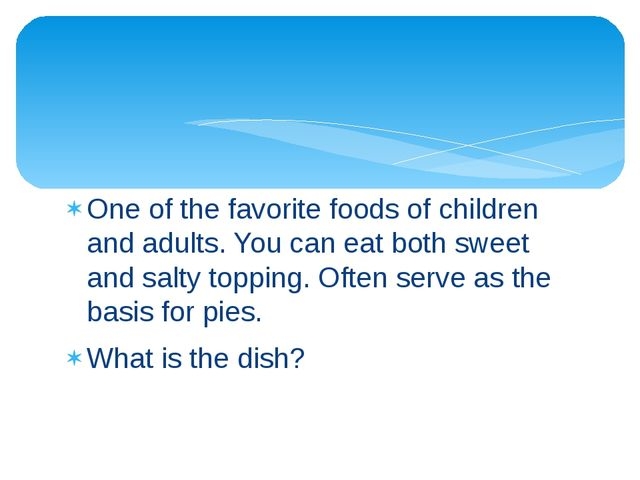 One of the favorite foods of children and adults. You can eat both sweet and...