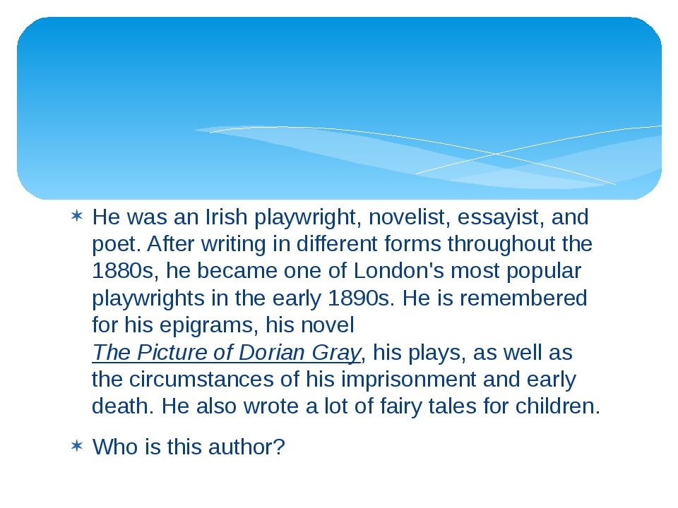 He was an Irish playwright, novelist, essayist, and poet. After writing in di...