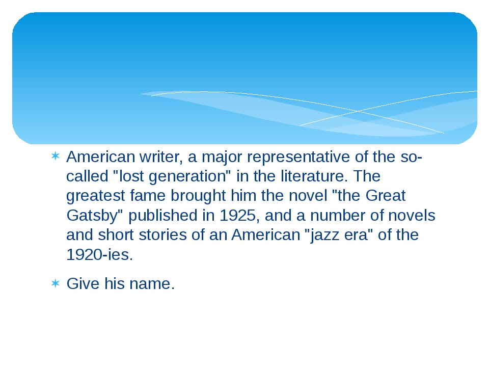 """American writer, a major representative of the so-called """"lost generation"""" in..."""