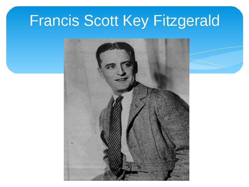 francis scott key fitzgerald fscott fitzgerald essay