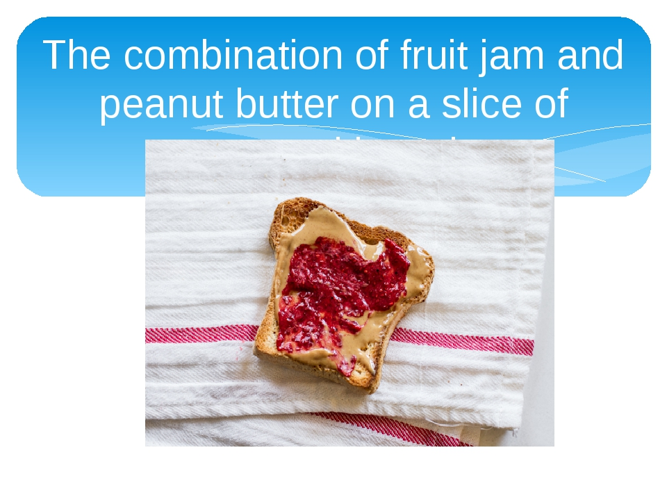 The combination of fruit jam and peanut butter on a slice of toasted bread