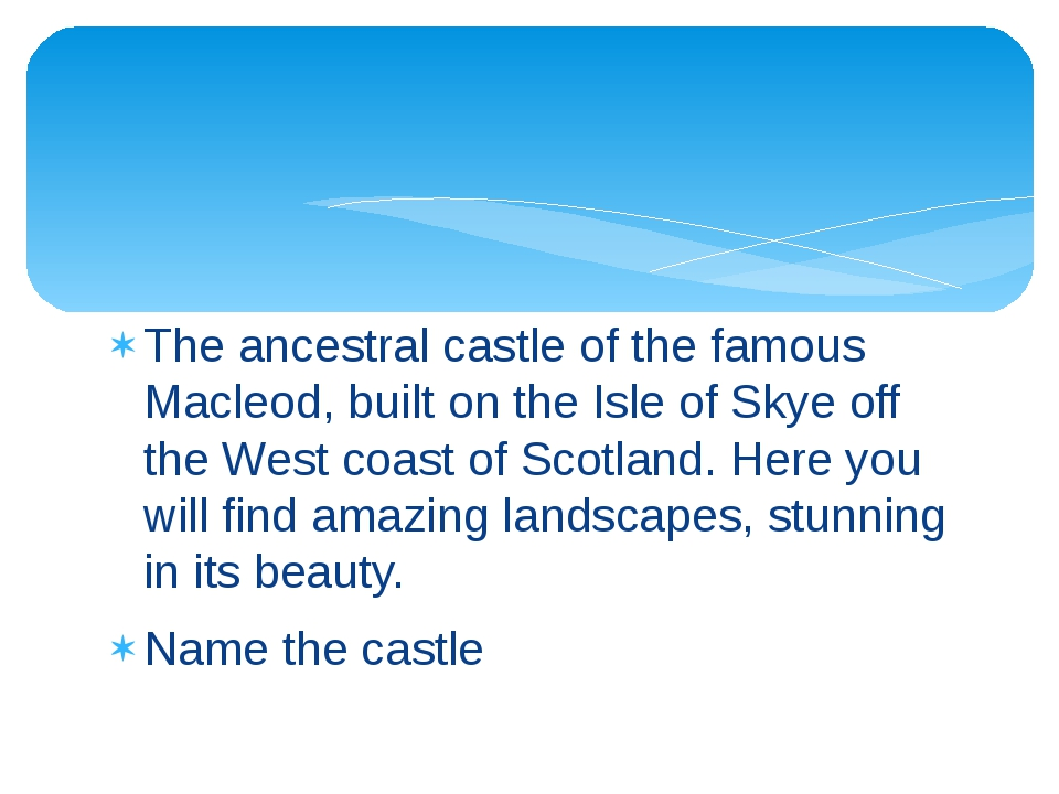 The ancestral castle of the famous Macleod, built on the Isle of Skye off the...