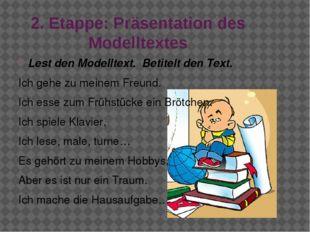 2. Etappe: Präsentation des Modelltextes Lest den Modelltext. Betitelt den Te
