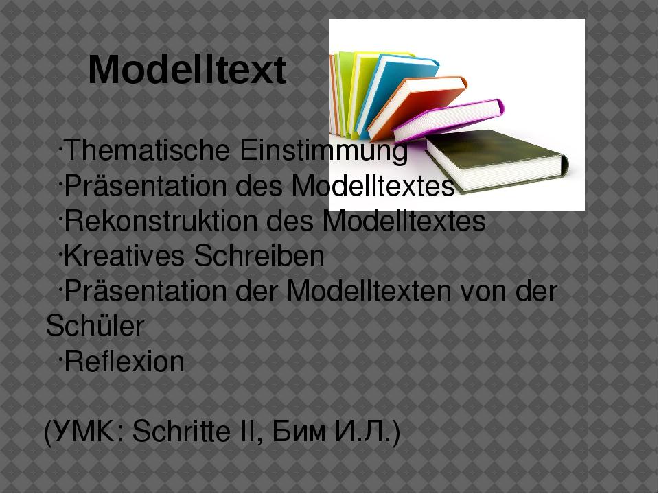 Modelltext Thematische Einstimmung Präsentation des Modelltextes Rekonstrukti...
